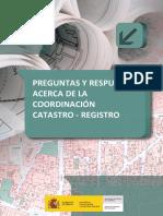 PREGUNTAS Y RESPUESTAS ACERCA DE LA COORDINACIÓN CATASTRO - REGISTRO