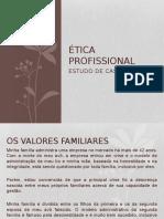 286933840 Estudo de Caso de Etica Profissional Pptx