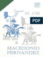La Novela Futura de Macedonio Fernandez Con Un Retrato Discontinuo Una Antologia y Una Bibliografia 787695