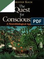 Koch, Christof (2004). The Quest for Consciousness