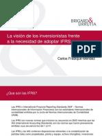 La Vision de Los Inversionistas Frente a as Necesidades de Adoptar IFRSs