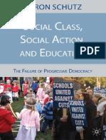 Aaron Schutz-Social Class, Social Action, And Education_ the Failure of Progressive Democracy -Palgrave Macmillan (2010)