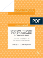 (the Cultural and Social Foundations of Education) Craig a. Cunningham (Auth.)-Systems Theory for Pragmatic Schooling_ Toward Principles of Democratic Education-Palgrave Macmillan US (2014)