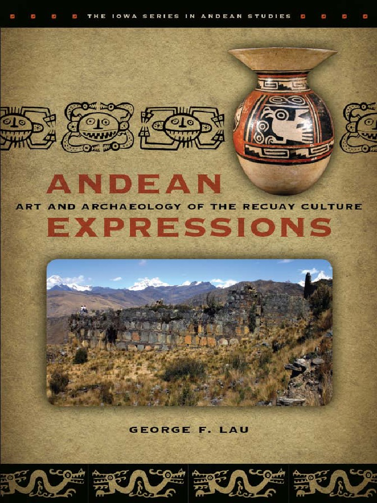 the Iowa Series in Andean Studies) George F. Lau-Andean Expressions_ ...