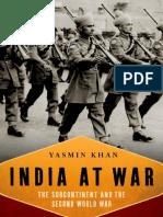 India at War. the Subcontinent and the Second World War - Yasmin Khan