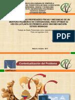 Presentacióntesis (1)EVALUACIÓN  DE LAS PROPIEDADES FÍSICAS Y MECÁNICAS DE UN MORTERO POLIMÉRICO NO CONVENCIONAL PARA OPTIMAR SU USO EN LA PLANTA DE PREMEZCLADOS VINCOMIX MATURÍN ESTADO MONAGAS
