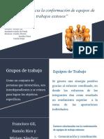 """""""El Camino Hacia La Conformación de Equipos de Trabajos Exitosos"""""""