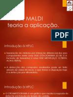 HPLC e MALDI Em Sistemas