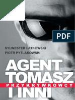 Agent Tomasz i Inni. Przykrywko - Sylwester Latkowski, Piotr Pytl