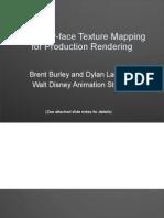 Brent Burley and Dylan Lacewell Walt Disney Animation StudiosPtex Slides