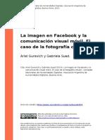 Ariel Gurevich y Gabriela Sued (2014). La Imagen en Facebook y La Comunicacion Visual Movil. El Caso de La Fotografia Celular