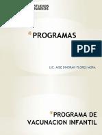 PROGRAMAS vacunas, alimntacion, 65 y +, embarazo. CACU y VPH