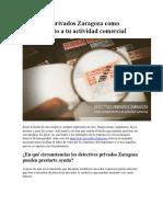 Detectives Privados Zaragoza Como Complemento a Tu Actividad Comercial