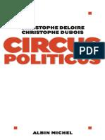 Deloire, Christophe & Dubois, Christophe - Circus Politicus (2012, Pastichat - Giga, 978-2-226-26936-2)