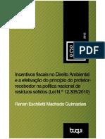 Incentivos Fiscais No Direito Ambiental e a Efetivação Do Princípio Do Protetor-recebedor Na Política Nacional de Resíduos Sólidos - Lei Nº 12.305-2010