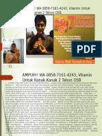 AMPUH!! WA 0858-7161-4243, Vitamin Untuk Kanak-Kanak 2 Tahun OSB