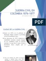 1. La Guerra Civil en Colombia 1876-1877