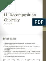 LU Decomposition Cholesky