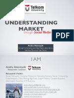 Understanding Market Through Scoial Media Analytics