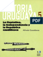 CASTELLANOS, Alfredo (2011) - La Cisplatina, La Independencia y La República Caudillesca