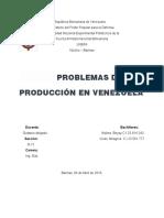 PROBLEMAS de PRoduccion en Venezuela
