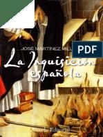 Martinez Millan José. La Inquisicion Española.