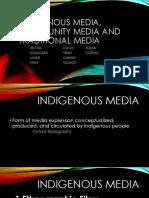 Indigenous Media Community Media and Tradiotional Media