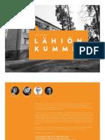 Talk to your Lähiön Kummit