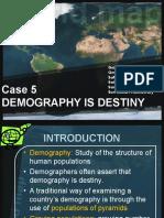 Case 5 - Demog is Destiny by Surie
