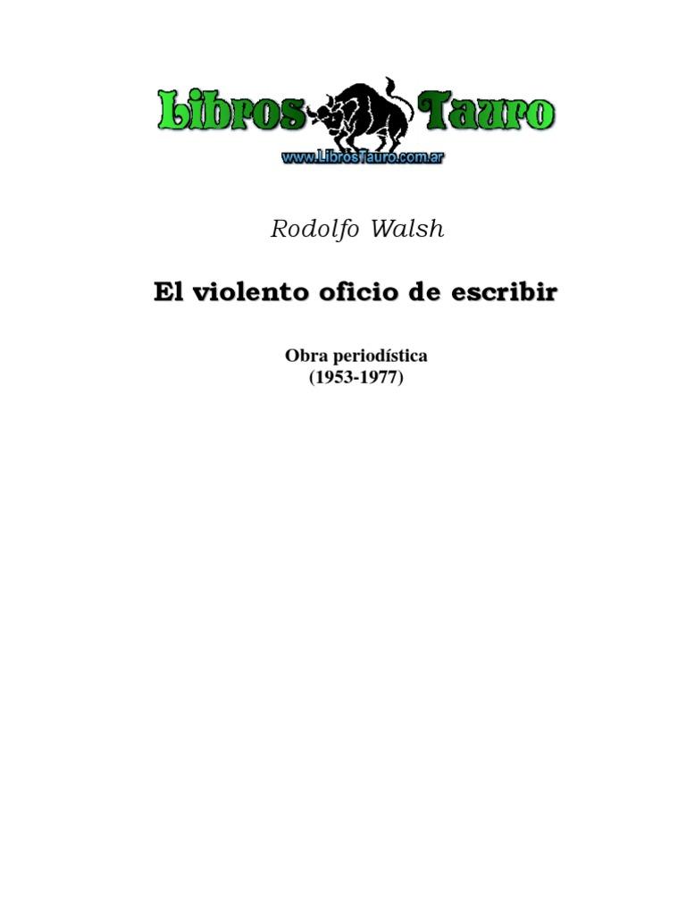 Walsh Rodolfo - El Violento Oficio de Escribir