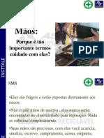 Apresentação SMS - Cuidado Com as Mãos - Insttale