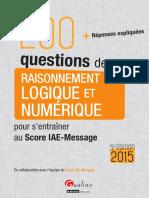 Collectif-200 Questions de Raisonnement Logique Et Numérique Pour s'Entraîner Au Score IAE-Message 2015-Gualino Editions (2014)