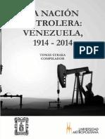 La Nacion Petrolera Venezuela 1914 2014 - Tomás Straka Comp.