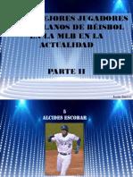 Los 10 Mejores Jugadores Venezolanos de Béisbol en La Actualidad, Parte II