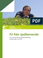 Fri från spelberoende. En manual för gruppbehandling utifrån KBT och MI.pdf