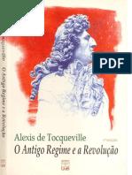 O Antigo Regime e a revolução - Alexis de Tocqueville.pdf
