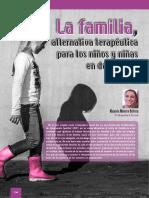La Familia, Alternativa Terapeutica