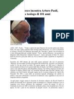 Papa Francesco Incontra Arturo Paoli Antifascista e Teologo Di 101 Anni