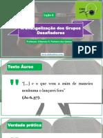 Lição 6 - A Evangelização dos Grupos Desafiadores (2)