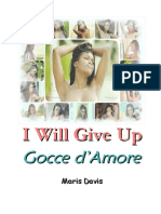 I Will Give Up (Gocce d'Amore)