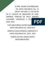 """EXP. 211-2016 DRA. WILMA LIVIA ROBALINO, PRESIDENTA DE JUNTA VIGILANCIA CAL, LA EMPRESA KORCAP FACTURO S/ 535.302.89 EN EL COLEGIO DE ABOGADOS DE LIMA, EMPRESA FAMILIAR DE WILLY RAMIREZ CHAVARRY, CANDIDATO A DECANO CAL 2018 -2019. YURI IVAN ZUÑIGA CASTRO CANDIDATO A JUNTA VIGILANCIA CAL. 2018-2019. DOMITILA VEGA ESPINOZA, CANDIDATA A JUNTA VIGILANCIA CAL. 2018 - 2019 """"SOMOS ACCION, SOMOS GRUPO ANTICORRUPCIÓN"""".Exp.docxwilmarobalinojuntavigilancia"""