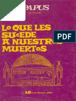 Papus - Lo que le Sucede a Nuestros Muertos.pdf