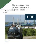 Compañía Petrolera Rusa Ejecuta Proyecto en Cuba Para Recuperar Pozos