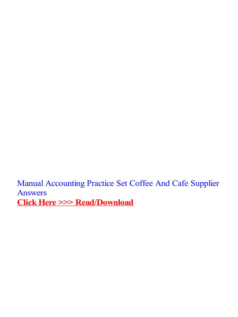manual accounting practice set coffee and cafe supplier answers