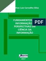 Silva, J.L.C. Fundamentos Da Informação I- Perspectivas Em CI