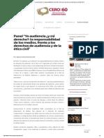 """Panel """"Yo Audiencia ¿y Mi Derecho__ La Responsabilidad de Los Medios, Frente a Los Derechos de Audiencia y de La Ética Civil"""""""