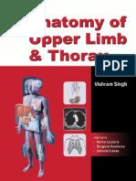Anatomy of Upper Limb and Thorax - Singh, Vishram