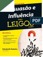 Elizabeth Kuhnke - Persuasão e Influência Para Leigos.pdf