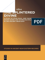 Spencer L. Allen the Splintered Divine a Study of Ištar, Baal, And Yahweh Divine Names and Divine Multiplicity in the Ancient Near East