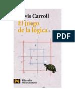 El Juego de La Logica - Lewis Carroll